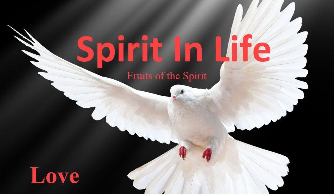 Spirit in Life: Love