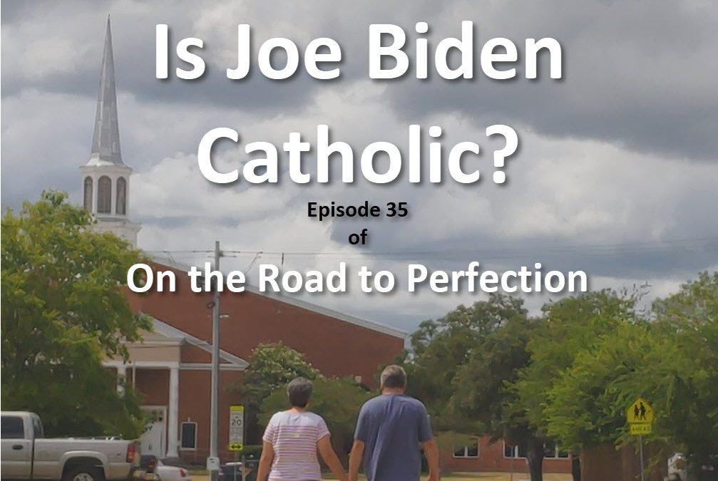 Is Joe Biden Catholic? – Episode 35