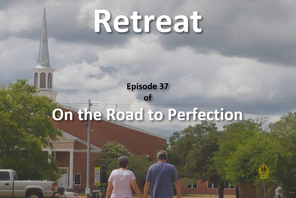 Retreat- Episode 37