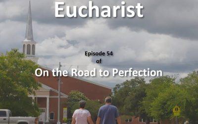 Eucharist – Episode 54
