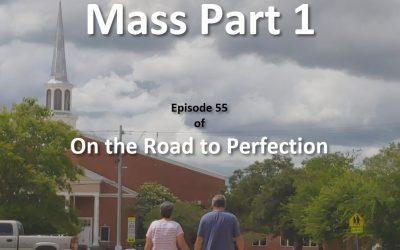 The Mass Part 1- Episode 55