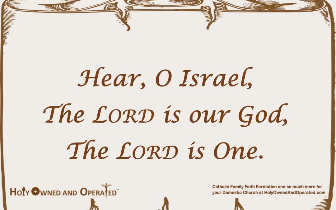 The Greatest Commandment, Hear O Israel